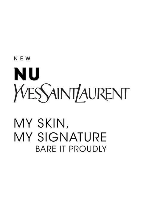 New Nu Yves Saint Laurent: My Skin, My Signature. Bare it proudly